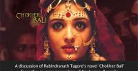 A discussion of Rabindranath Tagore's novel 'Chokher Bali' from the younger generation of Canberran-Bengalis [Image: in.bookmyshow.com]